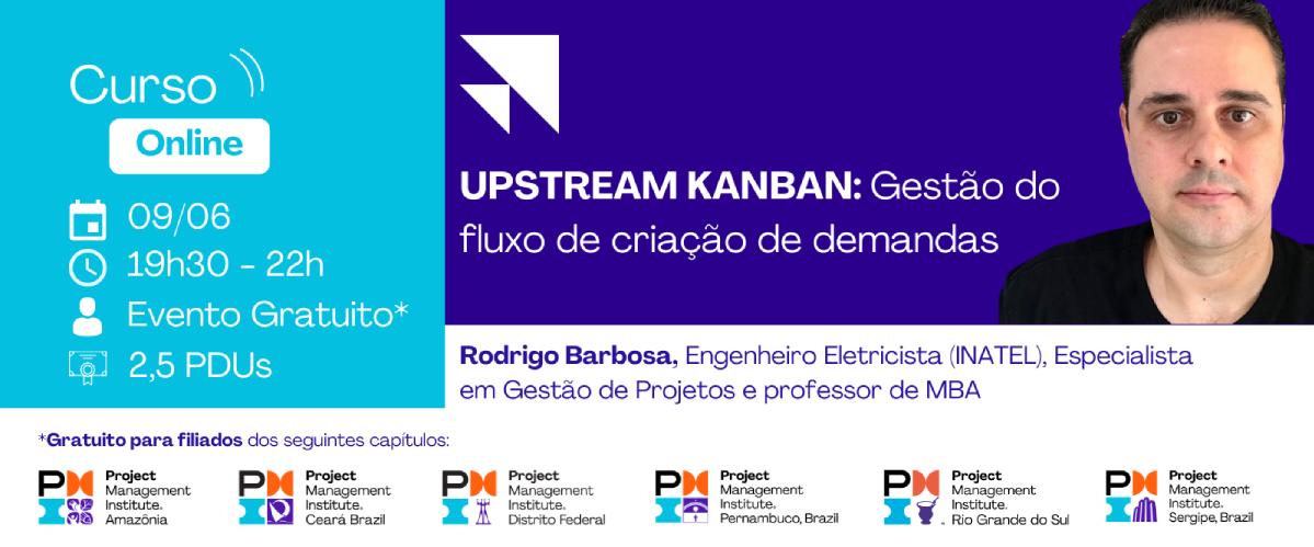 Curso Online | Upstream Kanban: Gestão do fluxo de criação de demandas